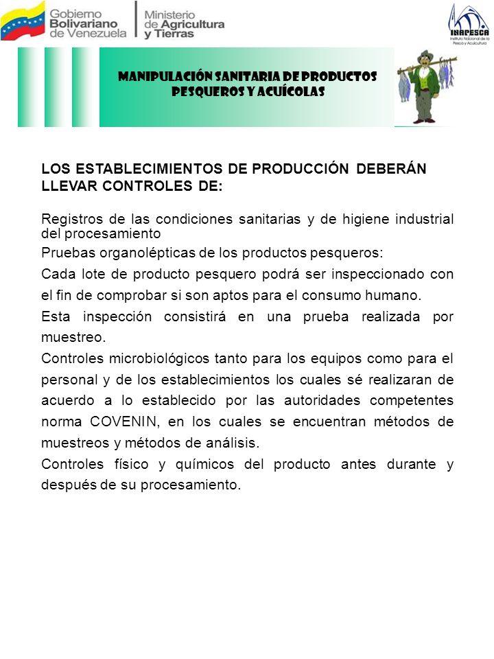 LOS ESTABLECIMIENTOS DE PRODUCCIÓN DEBERÁN LLEVAR CONTROLES DE: Registros de las condiciones sanitarias y de higiene industrial del procesamiento Prue