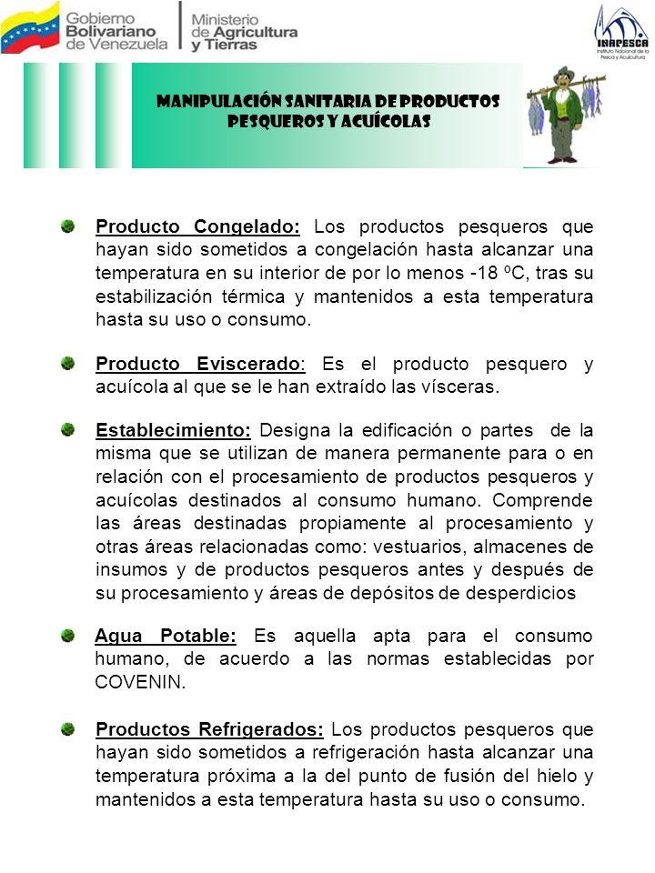 LAS CONDICIONES PARA PRODUCTOS PROCESADOS Deberán ajustarse a los siguientes requisitos: Si es un tratamiento para la conservación del producto el mismo debe estar aprobado por la autoridad competente.