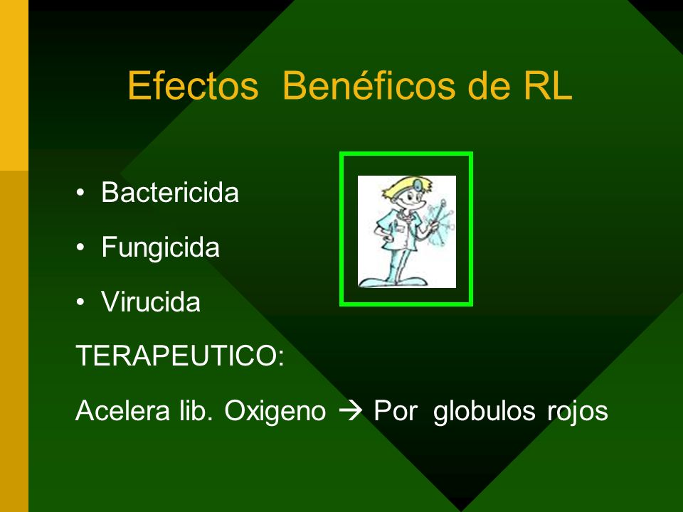 Efectos Benéficos de RL Bactericida Fungicida Virucida TERAPEUTICO: Acelera lib.