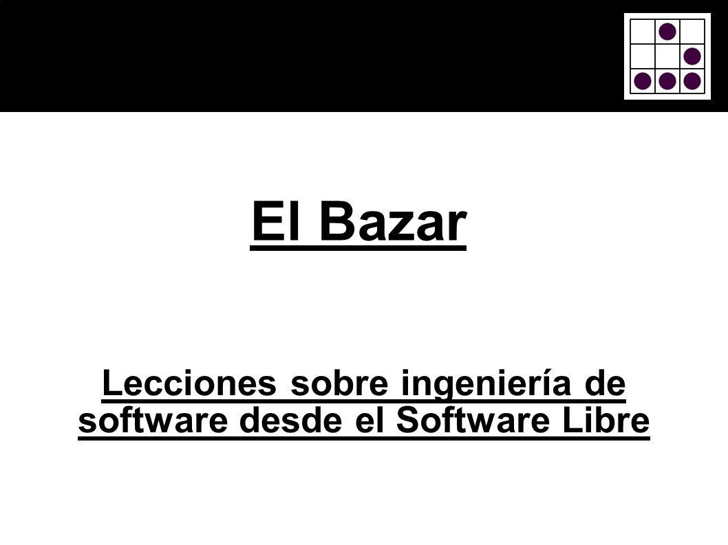 El Bazar Lecciones sobre ingeniería de software desde el Software Libre