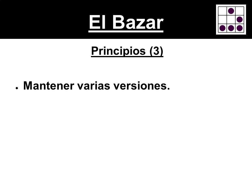 El Bazar Principios (3) Mantener varias versiones.