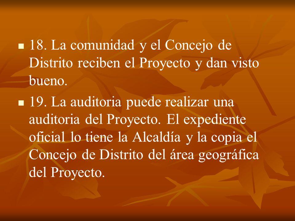 18. La comunidad y el Concejo de Distrito reciben el Proyecto y dan visto bueno.
