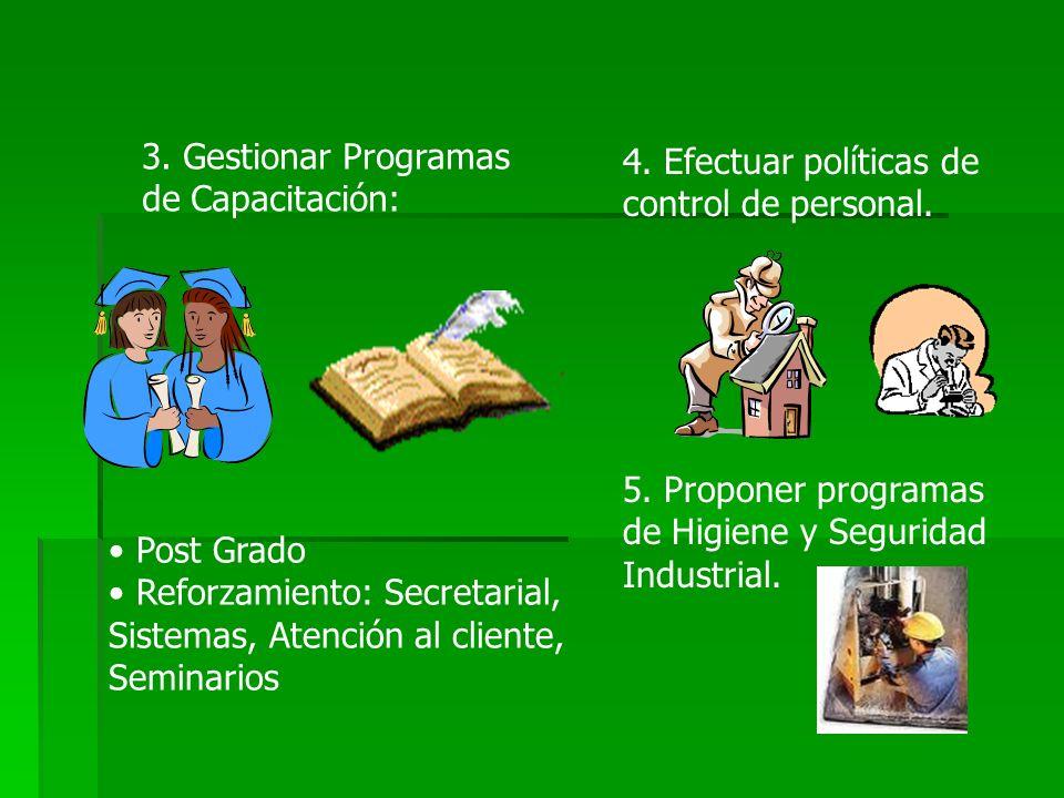 FUNCIONES 1.Ejecutar Administración Salarial: Planillas, Gratificación, Distribución de Utilidades, C.T.S 2. Organizar y/o facilitar servicios de salu
