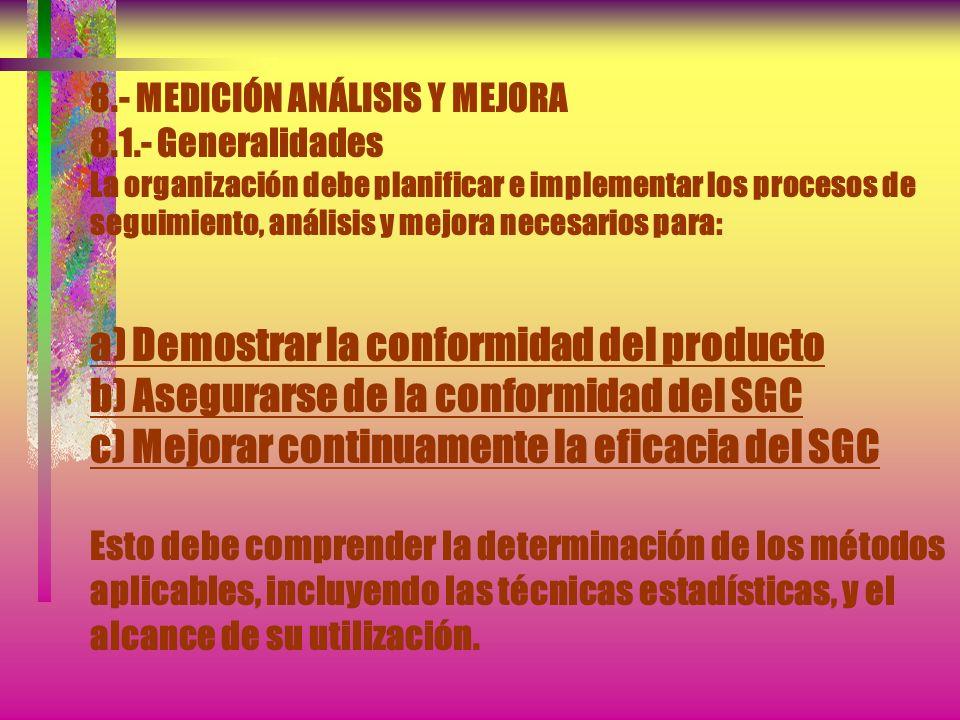7.6.- CONTROL DE LOS DISPOSITIVOS DE SEGUIMIENTO Y DE MEDICIÓN NOTA.- véase las Normas ISO 10012-1 y 10012-2 a modo de orientación.