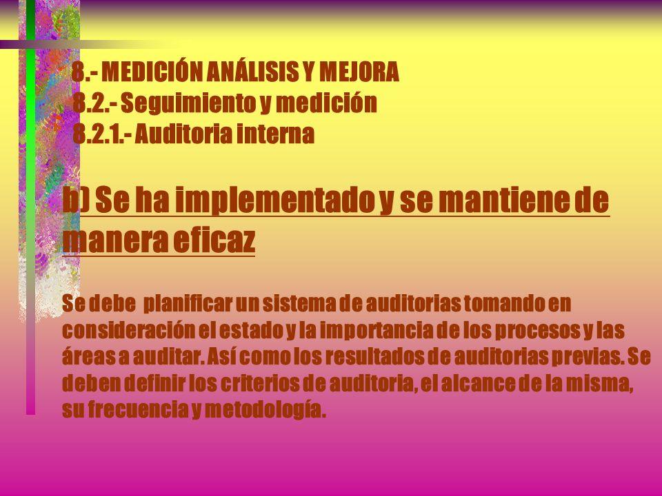 8.- MEDICIÓN ANÁLISIS Y MEJORA 8.2.- Seguimiento y medición 8.2.1.- Auditoria interna La organización debe llevar a cabo a intervalos planificados aud