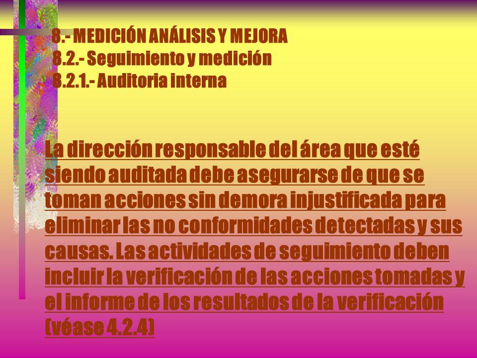 8.- MEDICIÓN ANÁLISIS Y MEJORA 8.2.- Seguimiento y medición 8.2.1.- Auditoria interna La selección de los auditores y la realización de las auditorias