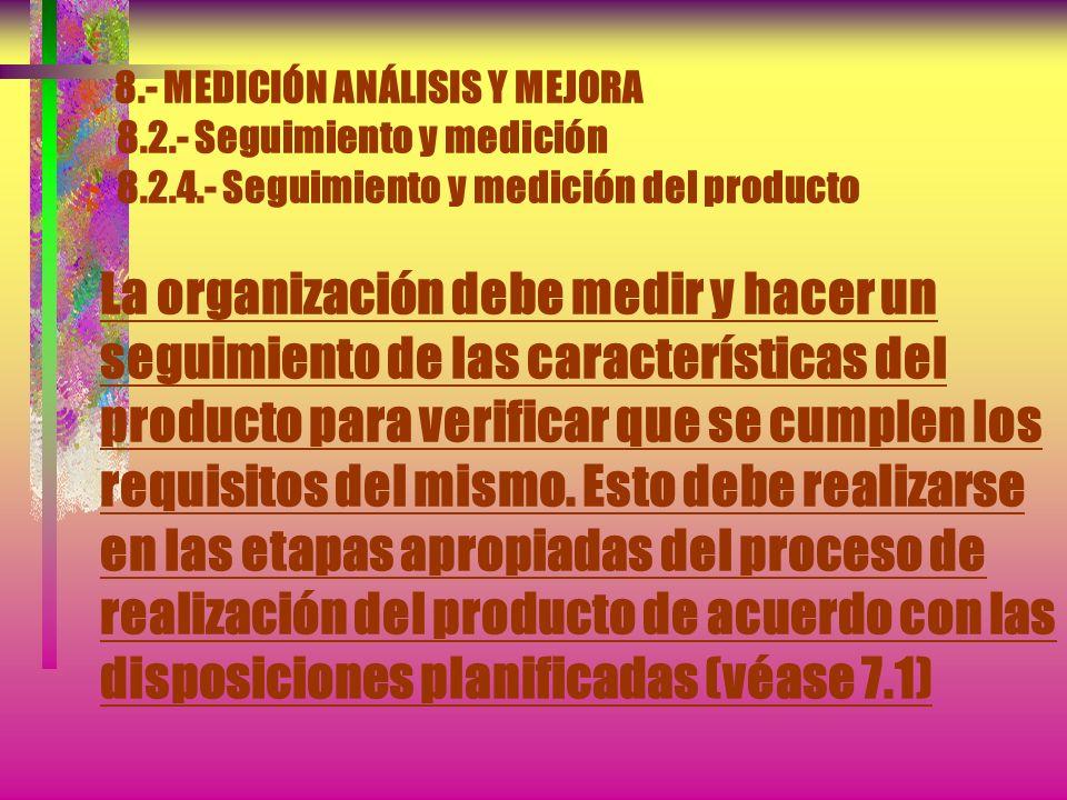 8.- MEDICIÓN ANÁLISIS Y MEJORA 8.2.- Seguimiento y medición 8.2.3.- Seguimiento y medición de los procesos Cuando no se alcancen los resultados planif
