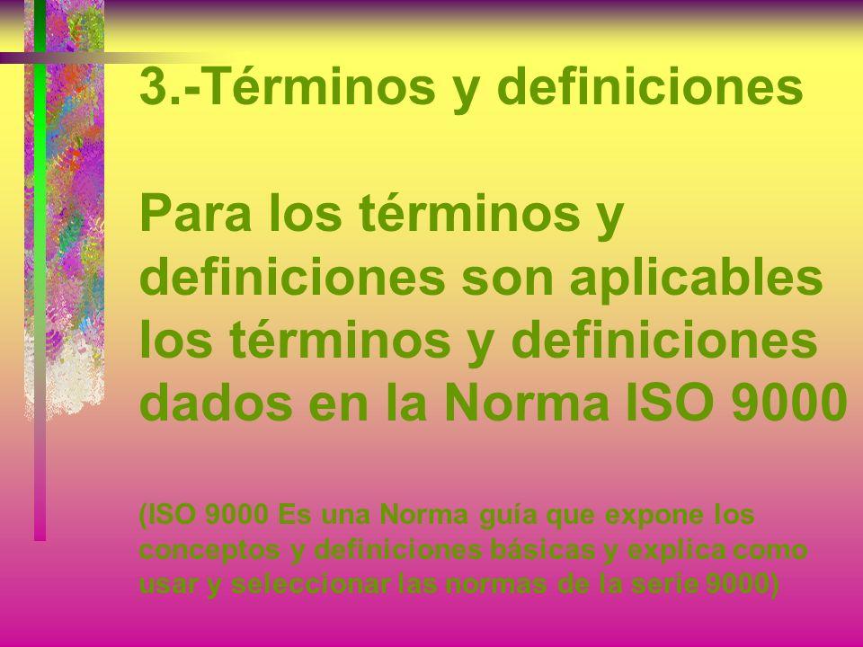 2.-Referencias normativas La ISO... recomienda a las partes que basen sus acuerdos en esta Norma Internacional, ISO 9001:2000, que investiguen la posi