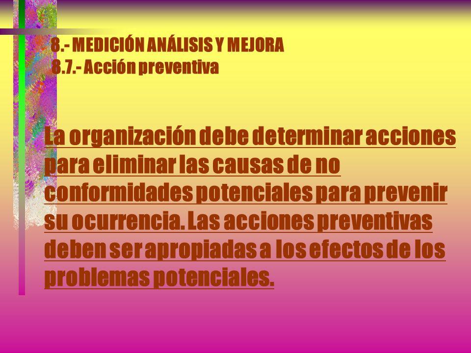 8.- MEDICIÓN ANÁLISIS Y MEJORA 8.6.- Acción correctiva e) Registrar los resultados de las acciones tomadas (véase 4.2.4) f) Revisar las acciones corre