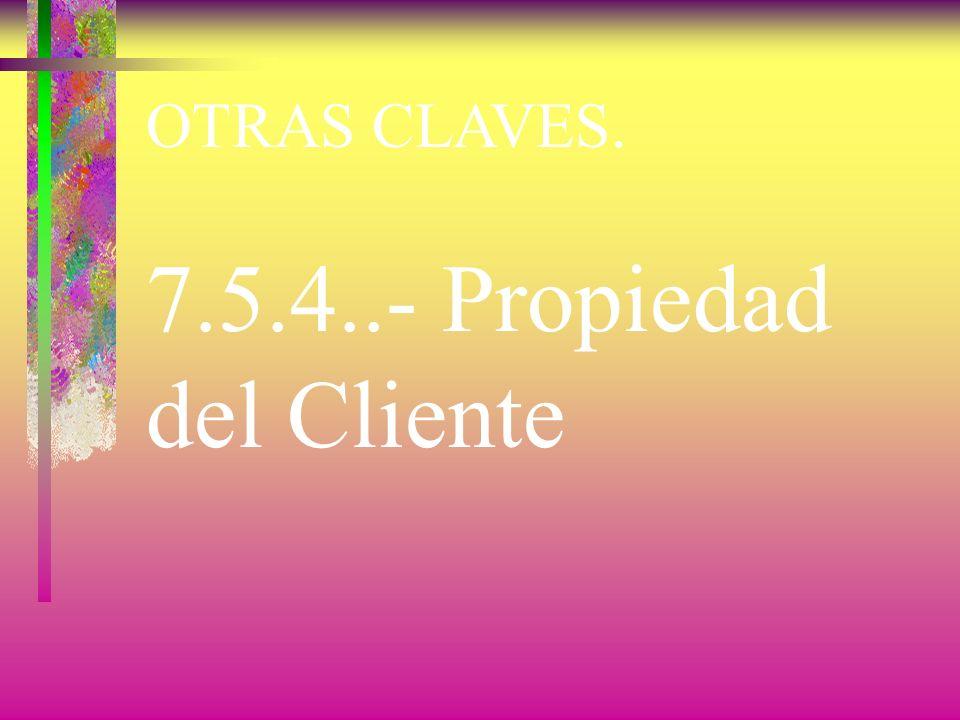 OTRAS CLAVES. 7.5.3..- Identificación y Trazabilidad