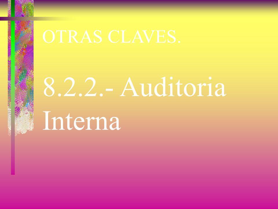 OTRAS CLAVES. 8.2.1.- Satisfacción del Cliente