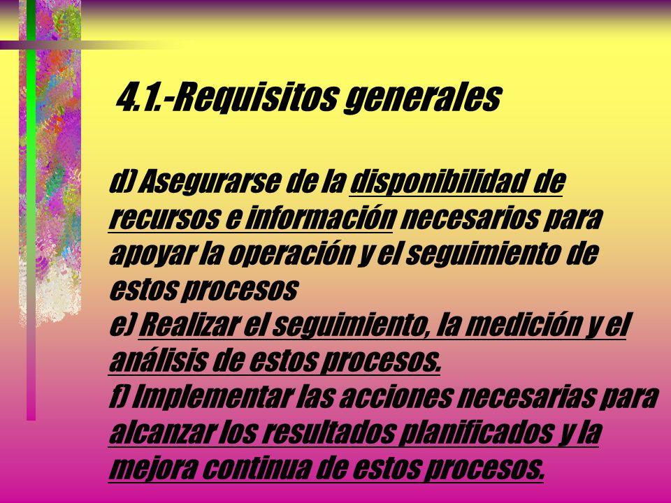 4.-Requisitos generales La Organización debe: a) Identificar los procesos necesarios para el SGC., y su aplicación a través de la Organización. (véase