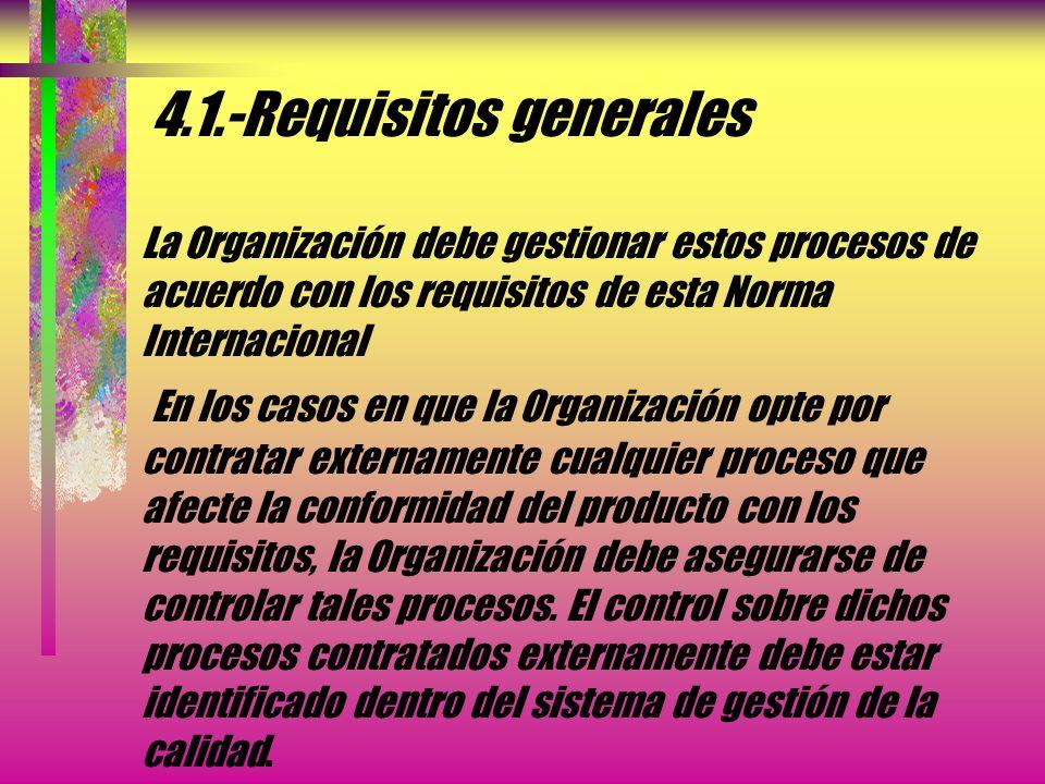 4.-Sistema de gestión de la calidad 4.1.-Requisitos generales d) Asegurarse de la disponibilidad de recursos e información necesarios para apoyar la o