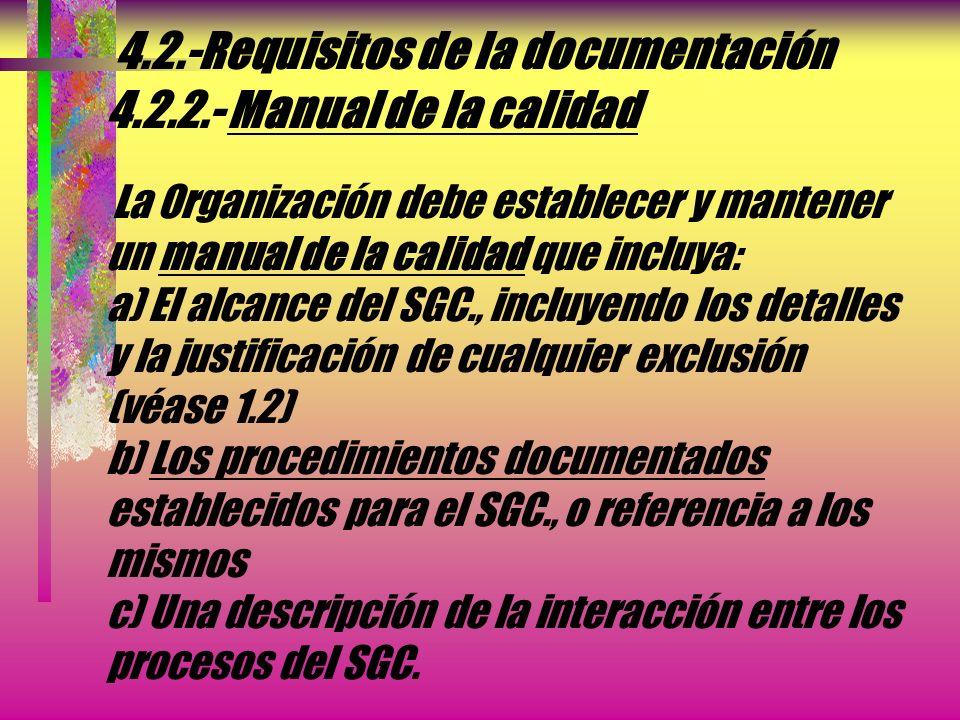 4.2.-Requisitos de la documentación 4.2.1.- Generalidades a) El tamaño de la Organización y el tipo de actividades b) La complejidad de los procesos y