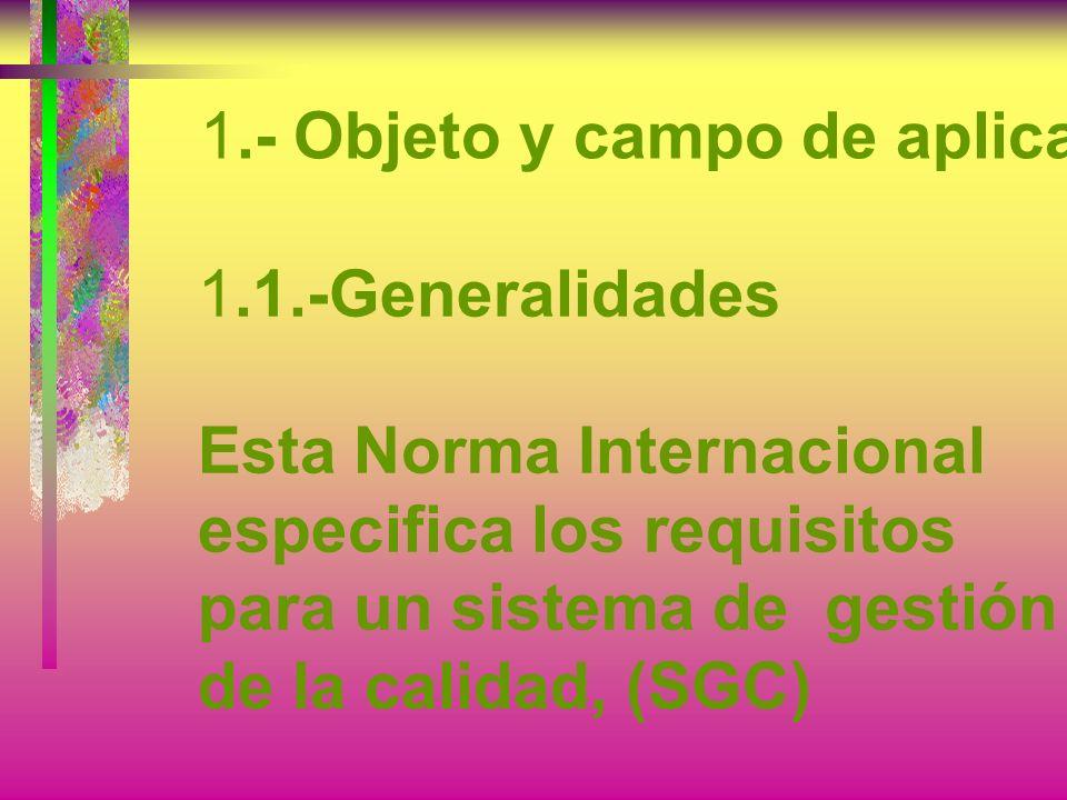 NORMA ISO 9001:2000 Sistema de Gestión de Calidad 1.- Objeto y campo de aplicación 2.- Referencias normativas 3.- Términos y definiciones 4.- Sistema