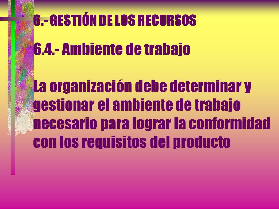 6.- GESTIÓN DE LOS RECURSOS 6.3.- Infraestructura a) Edificios, espacio de trabajo y servicios asociados b) Equipo para los procesos, (tanto hardware