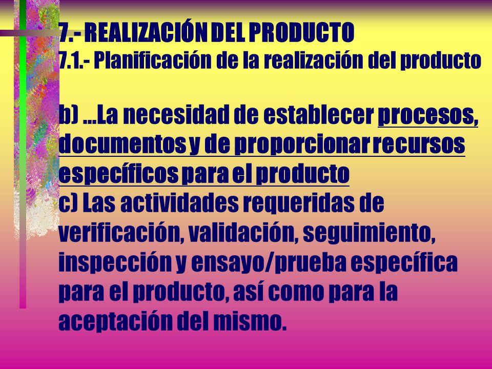 7.- REALIZACIÓN DEL PRODUCTO 7.1.- Planificación de la realización del producto Durante la planificación de la realización del producto, la organizaci