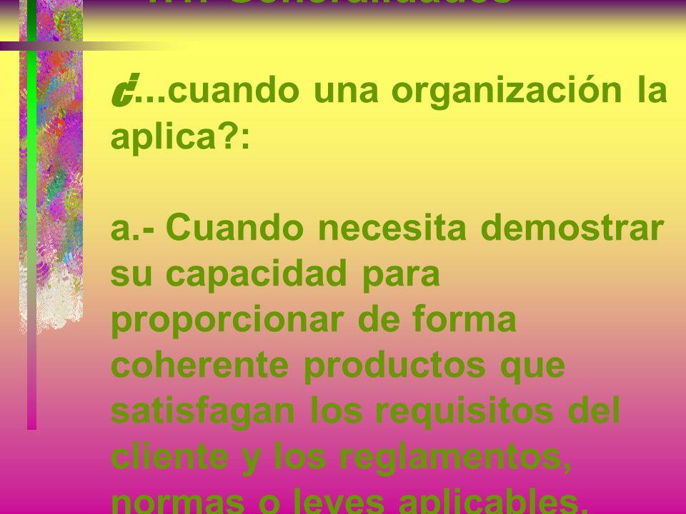 1.1.-Generalidades Esta Norma Internacional especifica los requisitos para un sistema de gestión de la calidad, (SGC) 1.- Objeto y campo de aplicación