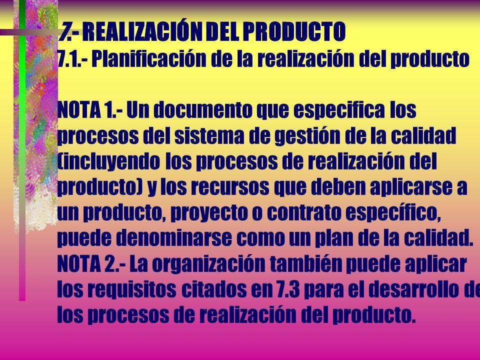 7.- REALIZACIÓN DEL PRODUCTO 7.1.- Planificación de la realización del producto d) Los registros que sean necesarios para proporcionar evidencia de qu
