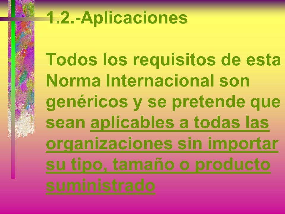 1.1.-Generalidades... ¿... cuando una organización la aplica?: : b.-Aspira a aumentar La satisfacción del cliente a través de la aplicación eficaz del
