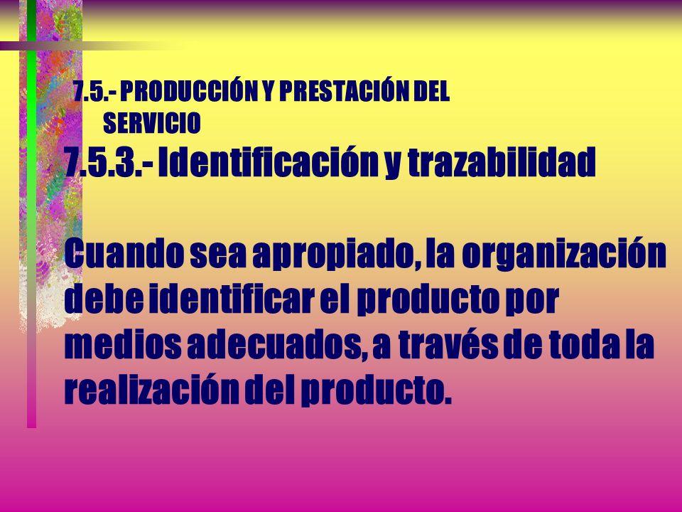 7.5.- PRODUCCIÓN Y PRESTACIÓN DEL SERVICIO 7.5.2.-Validación de los procesos y de la prestación del servicio...c) El uso de métodos y procedimientos e
