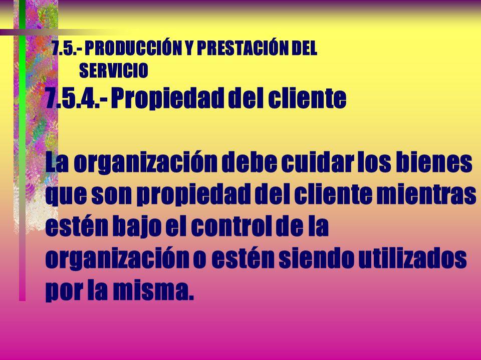 7.5.- PRODUCCIÓN Y PRESTACIÓN DEL SERVICIO 7.5.3.- Identificación y trazabilidad NOTA.- En algunos sectores industriales, la gestión de la configuraci