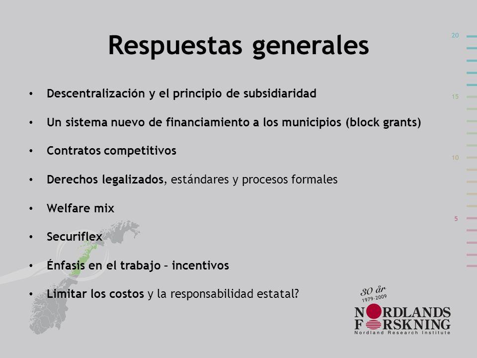 Respuestas generales Descentralización y el principio de subsidiaridad Un sistema nuevo de financiamiento a los municipios (block grants) Contratos co