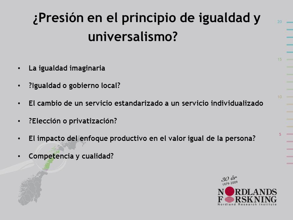 ¿Presión en el principio de igualdad y universalismo? La igualdad imaginaria ?Igualdad o gobierno local? El cambio de un servicio estandarizado a un s