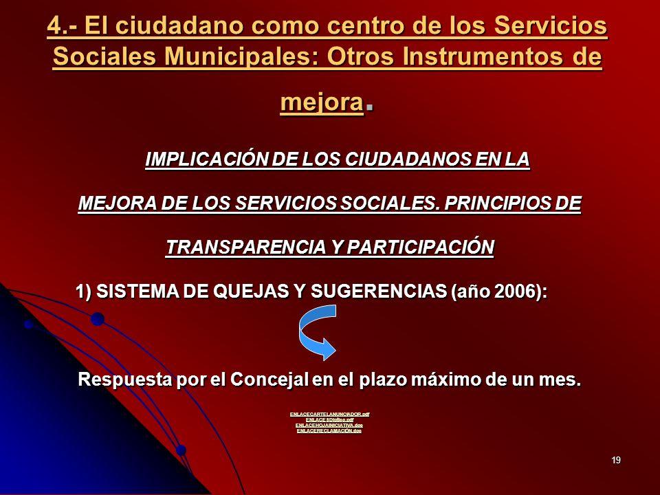 19 4.- El ciudadano como centro de los Servicios Sociales Municipales: Otros Instrumentos de mejora.