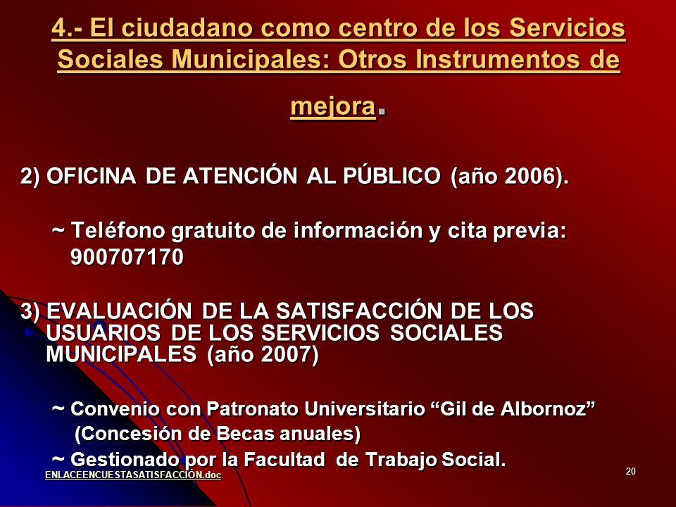 20 4.- El ciudadano como centro de los Servicios Sociales Municipales: Otros Instrumentos de mejora.