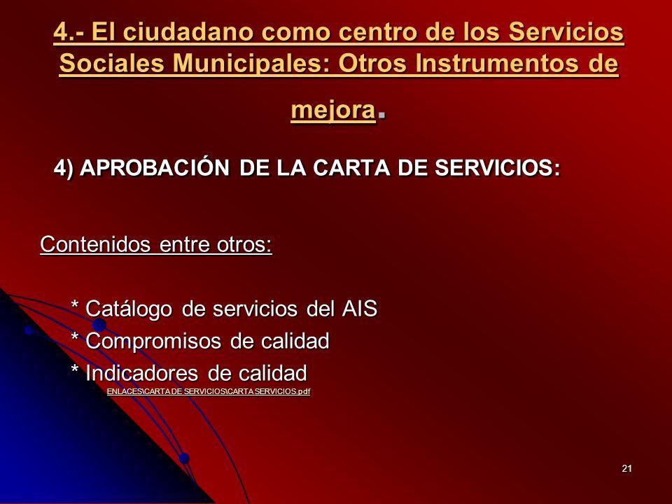21 4.- El ciudadano como centro de los Servicios Sociales Municipales: Otros Instrumentos de mejora.