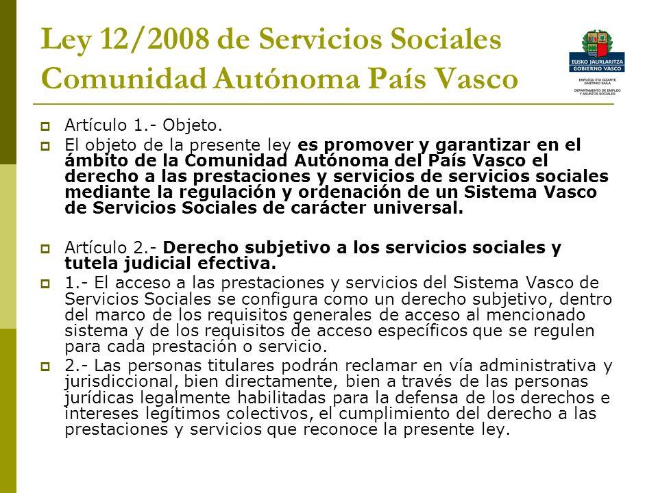 Ley 12/2008 de Servicios Sociales Comunidad Autónoma País Vasco Artículo 1.- Objeto.