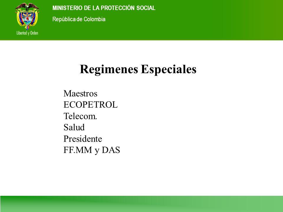 Ministerio de la Protección Social República de Colombia MINISTERIO DE LA PROTECCIÓN SOCIAL República de Colombia Regimenes Especiales Maestros ECOPET