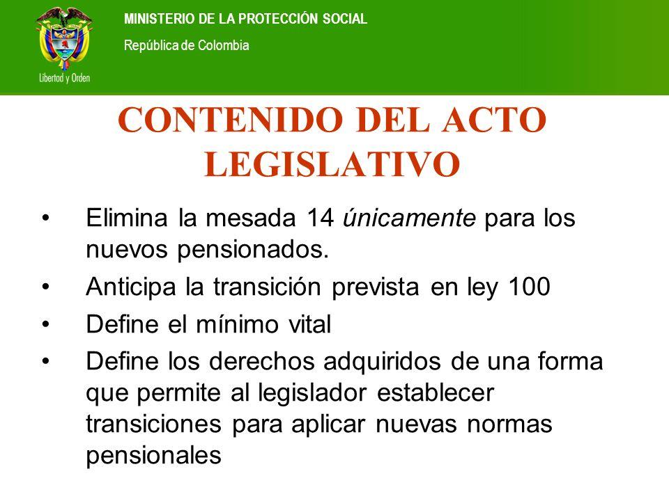 Ministerio de la Protección Social República de Colombia MINISTERIO DE LA PROTECCIÓN SOCIAL República de Colombia CONTENIDO DEL ACTO LEGISLATIVO Elimi