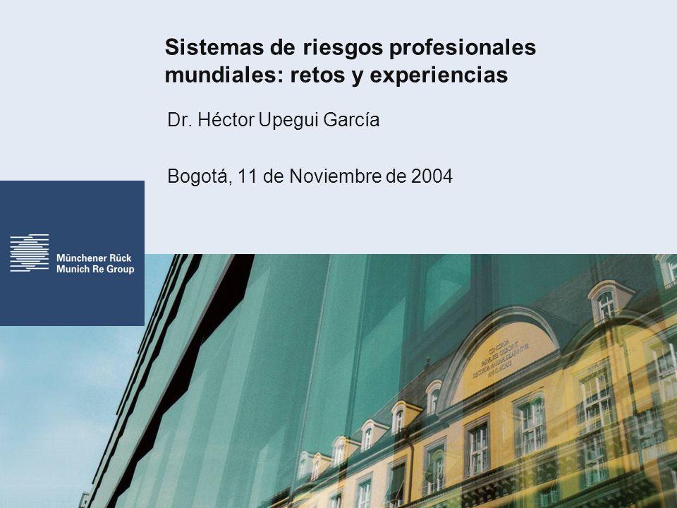 Sistemas de riesgos profesionales mundiales: retos y experiencias Dr.