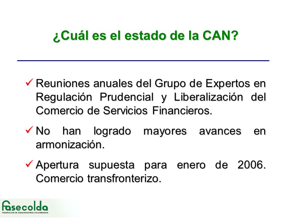 ¿Cuál es el estado de la CAN? Reuniones anuales del Grupo de Expertos en Regulación Prudencial y Liberalización del Comercio de Servicios Financieros.