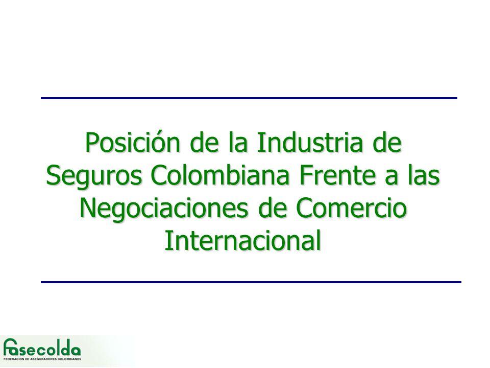 Posición de la Industria de Seguros Colombiana Frente a las Negociaciones de Comercio Internacional