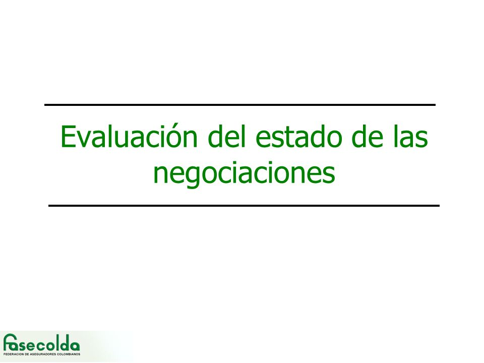 Evaluación del estado de las negociaciones