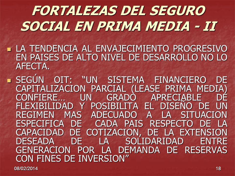 08/02/201418 FORTALEZAS DEL SEGURO SOCIAL EN PRIMA MEDIA - II LA TENDENCIA AL ENVAJECIMIENTO PROGRESIVO EN PAISES DE ALTO NIVEL DE DESARROLLO NO LO AF
