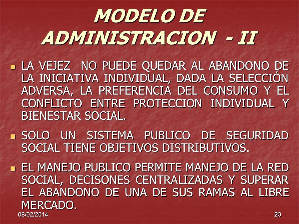 08/02/201423 MODELO DE ADMINISTRACION - II LA VEJEZ NO PUEDE QUEDAR AL ABANDONO DE LA INICIATIVA INDIVIDUAL, DADA LA SELECCIÓN ADVERSA, LA PREFERENCIA