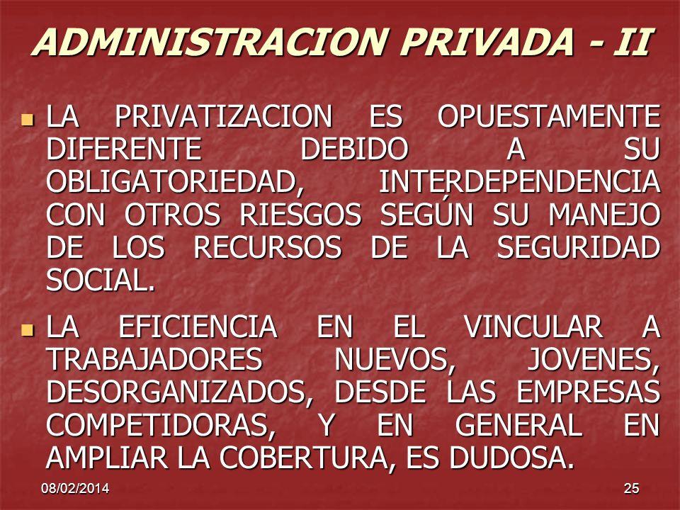 08/02/201425 ADMINISTRACION PRIVADA - II LA PRIVATIZACION ES OPUESTAMENTE DIFERENTE DEBIDO A SU OBLIGATORIEDAD, INTERDEPENDENCIA CON OTROS RIESGOS SEG