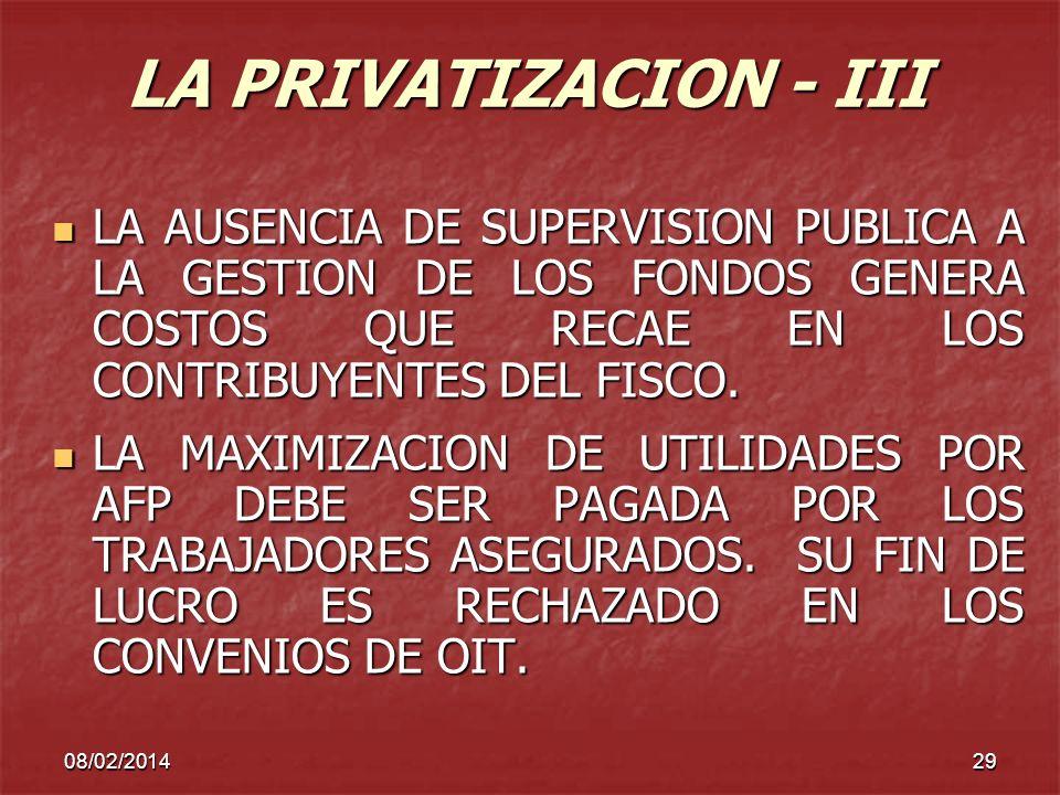 08/02/201429 LA PRIVATIZACION - III LA AUSENCIA DE SUPERVISION PUBLICA A LA GESTION DE LOS FONDOS GENERA COSTOS QUE RECAE EN LOS CONTRIBUYENTES DEL FI