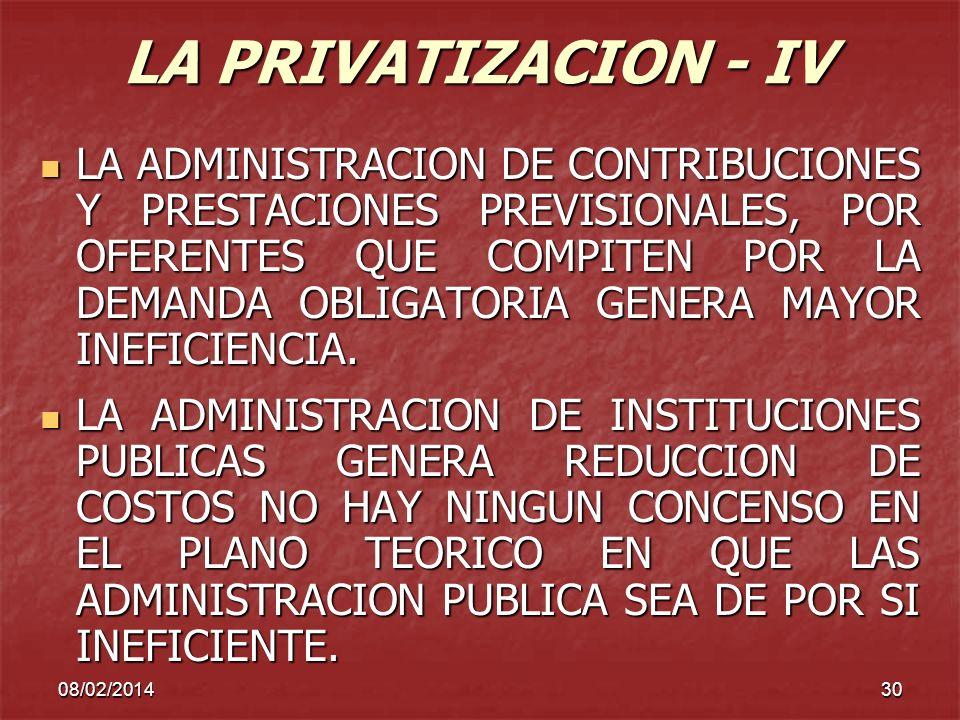 08/02/201430 LA PRIVATIZACION - IV LA ADMINISTRACION DE CONTRIBUCIONES Y PRESTACIONES PREVISIONALES, POR OFERENTES QUE COMPITEN POR LA DEMANDA OBLIGAT