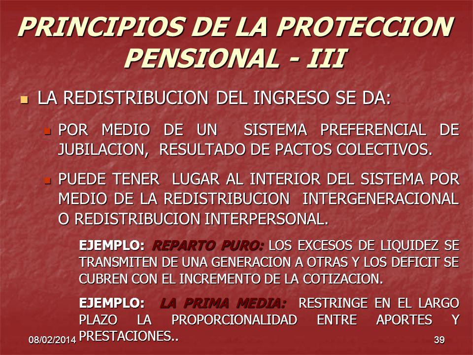 08/02/201439 PRINCIPIOS DE LA PROTECCION PENSIONAL - III LA REDISTRIBUCION DEL INGRESO SE DA: LA REDISTRIBUCION DEL INGRESO SE DA: POR MEDIO DE UN SIS