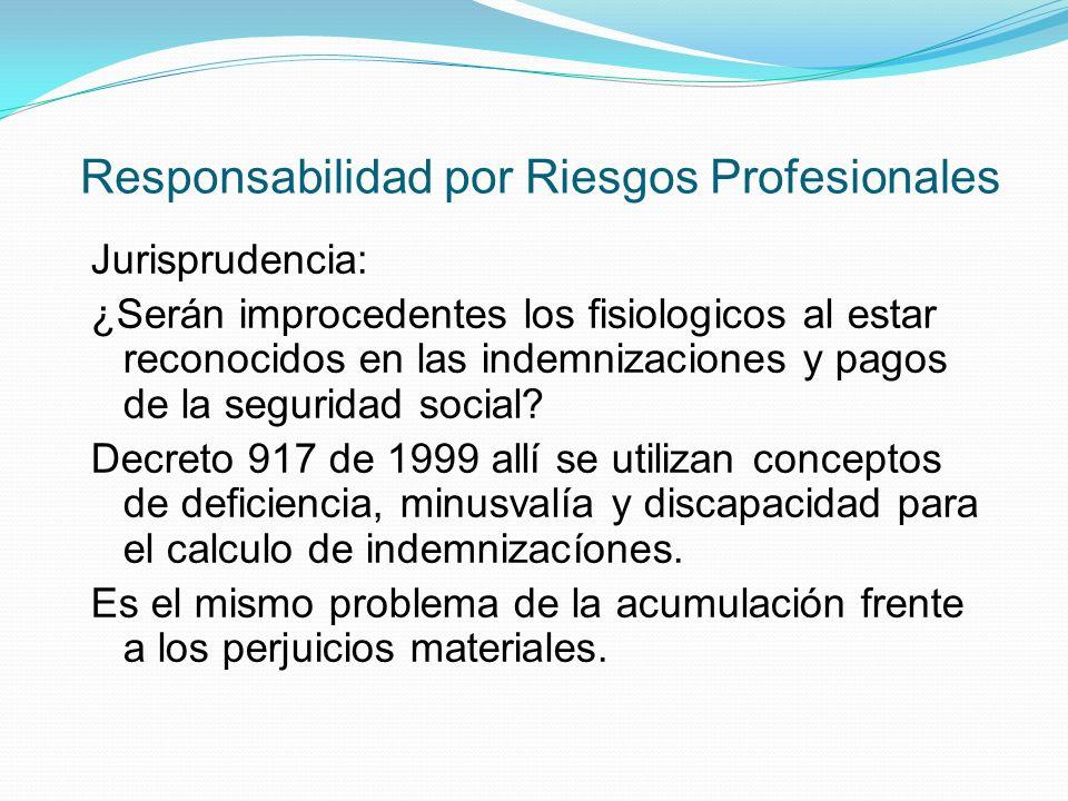Responsabilidad por Riesgos Profesionales Jurisprudencia: ¿Serán improcedentes los fisiologicos al estar reconocidos en las indemnizaciones y pagos de la seguridad social.