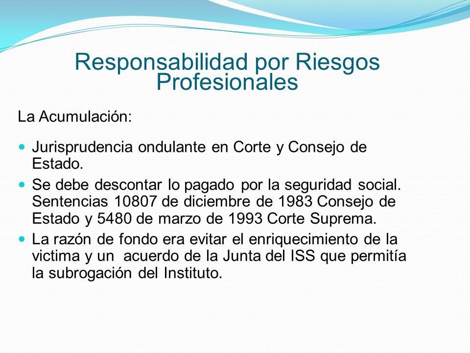 Responsabilidad por Riesgos Profesionales La Acumulación: Jurisprudencia ondulante en Corte y Consejo de Estado.