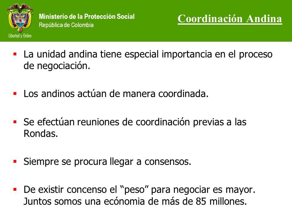 Ministerio de la Protección Social República de Colombia La unidad andina tiene especial importancia en el proceso de negociación.