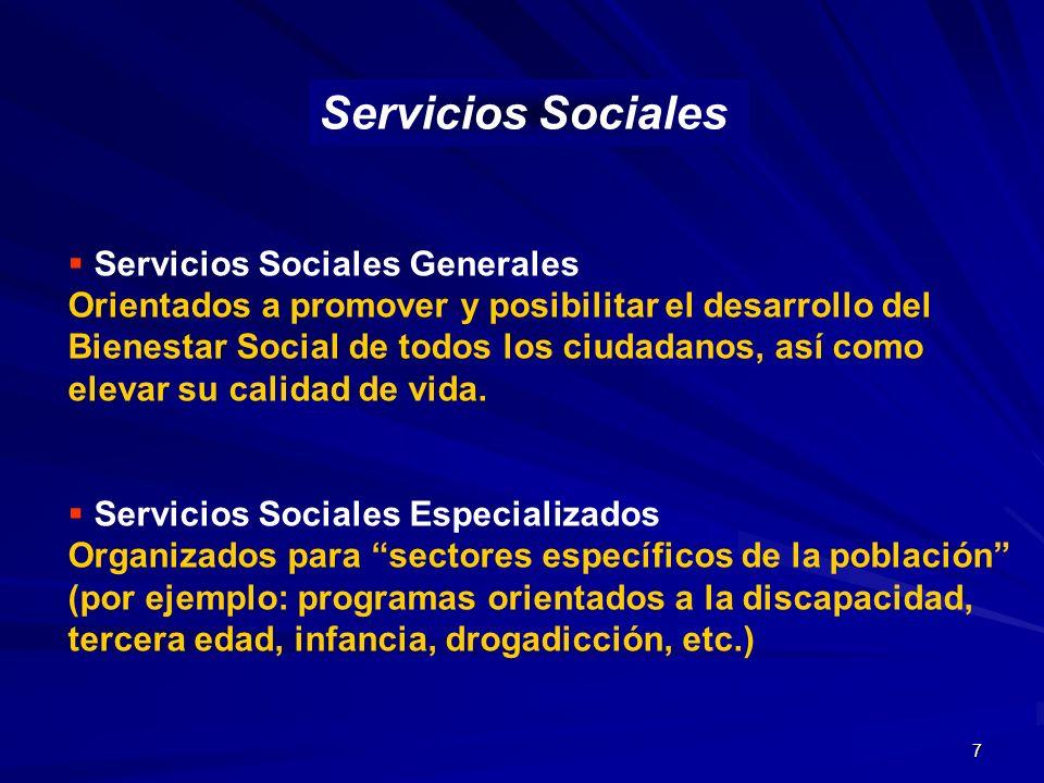 7 Servicios Sociales Generales Orientados a promover y posibilitar el desarrollo del Bienestar Social de todos los ciudadanos, así como elevar su cali