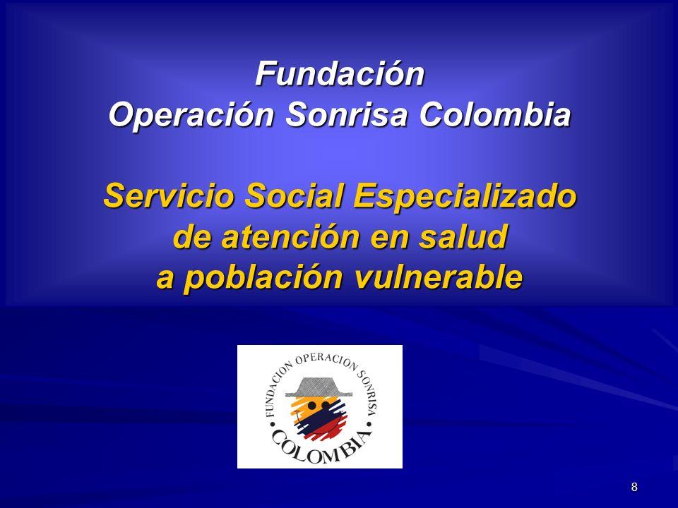 8 Fundación Operación Sonrisa Colombia Servicio Social Especializado de atención en salud a población vulnerable