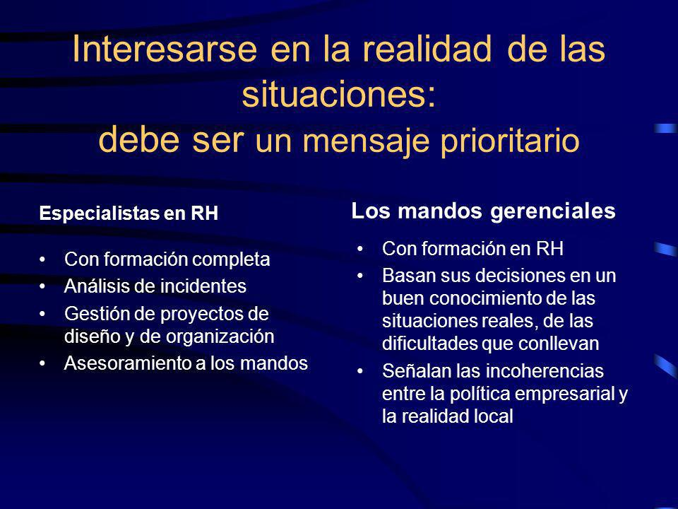Una política de desarrollo RH en una empresa No puede ser meramente « top down » (descendente) –La prevención no puede sólo prescribirse Se necesita u